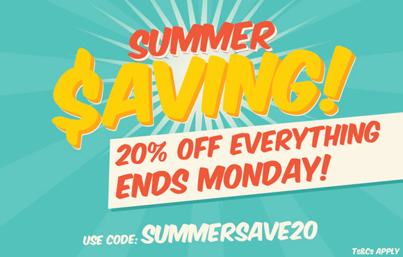 Summer Saving! 20% off EVERYTHING - This Weekend!