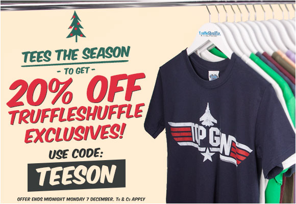 20% off TruffleShuffle Exclusives!! Use Code: TEESON