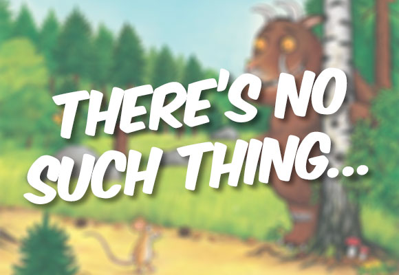 The Gruffalo - There's no such thing...