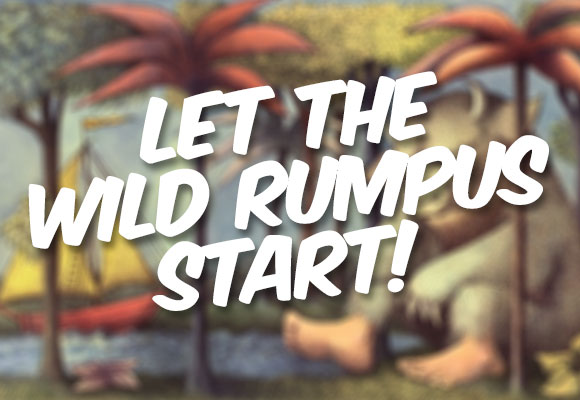 The Wild Things - Let the wild rumpus start!