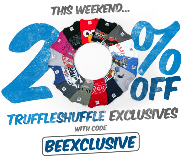 20% off all TruffleShuffle Exclusives