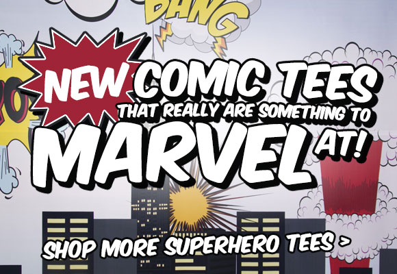 New Comic Tees that really are something to Marvel at! Shop Superhero Tees