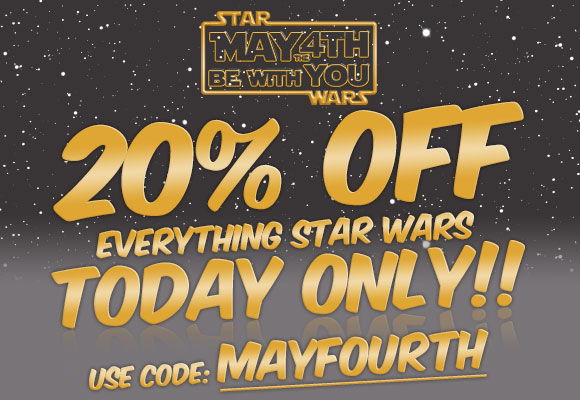 20% Off Everything Star Wars. TODAY ONLY!