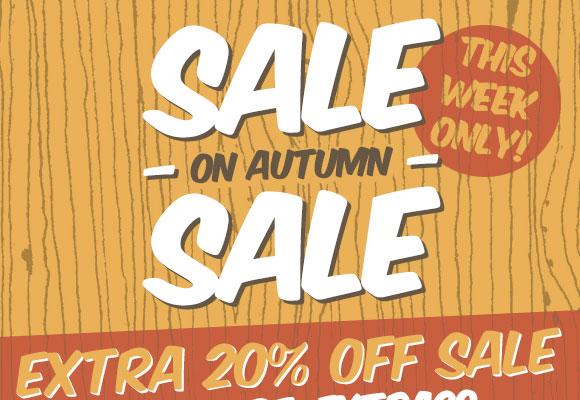 Sale on (Autumn) Sale! Extra 20% off Sale.