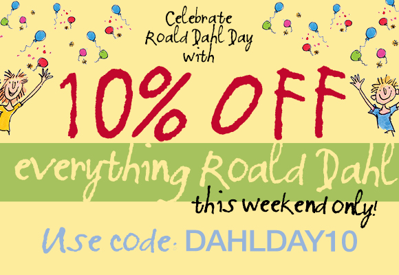 10% Off everything Roald Dahl this weekend only! Use code: DAHLDAY10