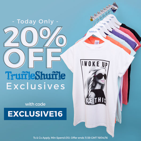 *TODAY ONLY* 20% off TruffleShuffle Exclusives. Use code: EXCLUSIVE16
