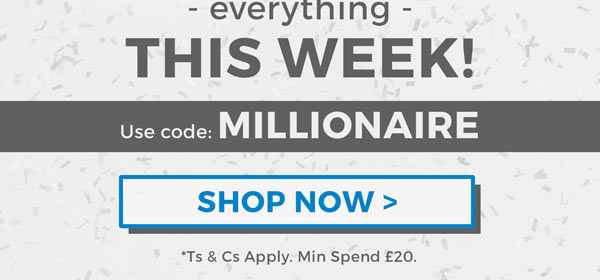 Use code: MILLIONAIRE - Shop Now />