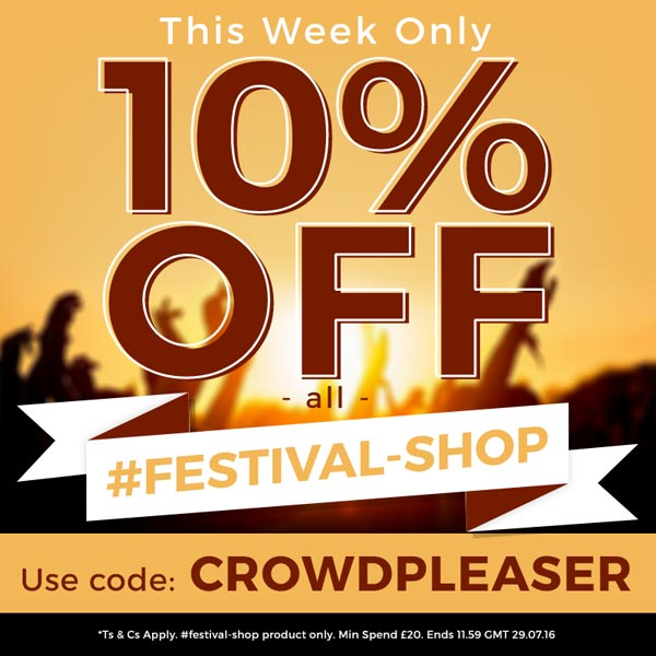 THIS WEEK ONLY - 10% off all #FESTIVAL-SHOP. Use code: CROWDPLEASER. Ts & Cs Apply.