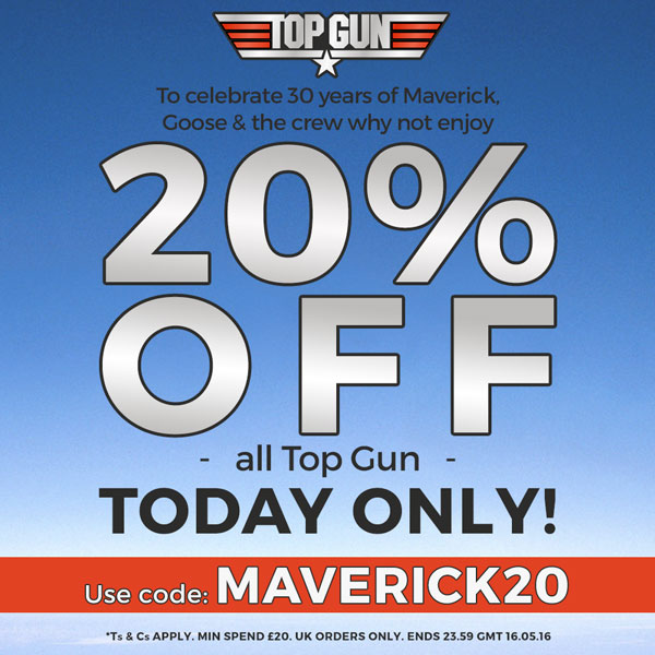 20% OFF all TOP GUN. Today Only!! Use code: MAVERICK20