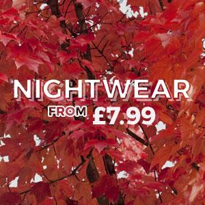 Nightwear - From £7.99