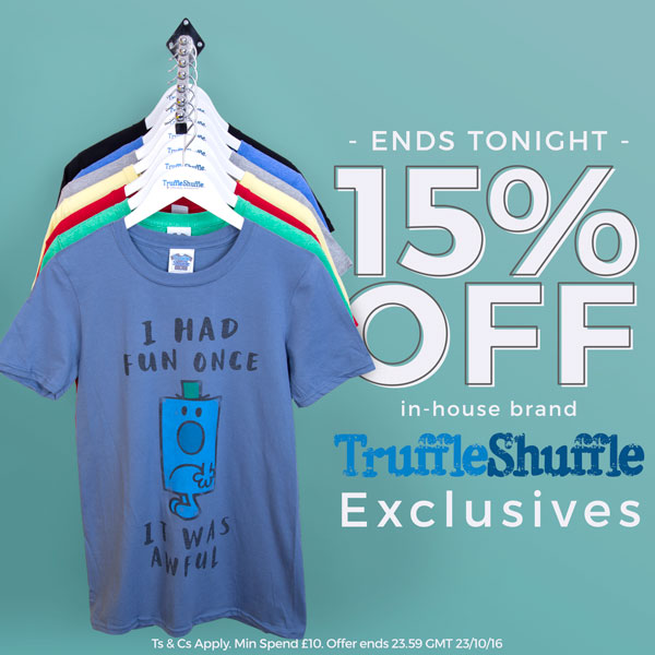 - This Weekend - 15% OFF in house brand TruffleShuffle Exclusives