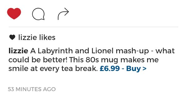 A Labyrinth and Lionel mash-up - what could be better! This 80s mug makes me smile at every tea break. £6.99 - Buy